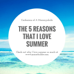 The 5 Reasons That I Love Summer