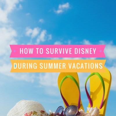 survive Disney during summer