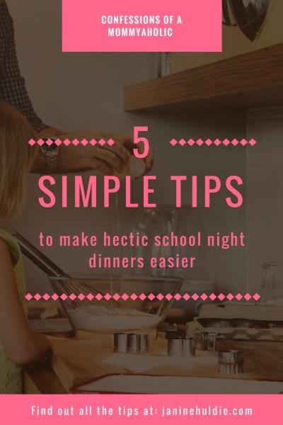 5 Simple Tips to Make Hectic School Night Dinners Easier