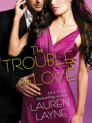 The Trouble with Love, by Lauren Layne