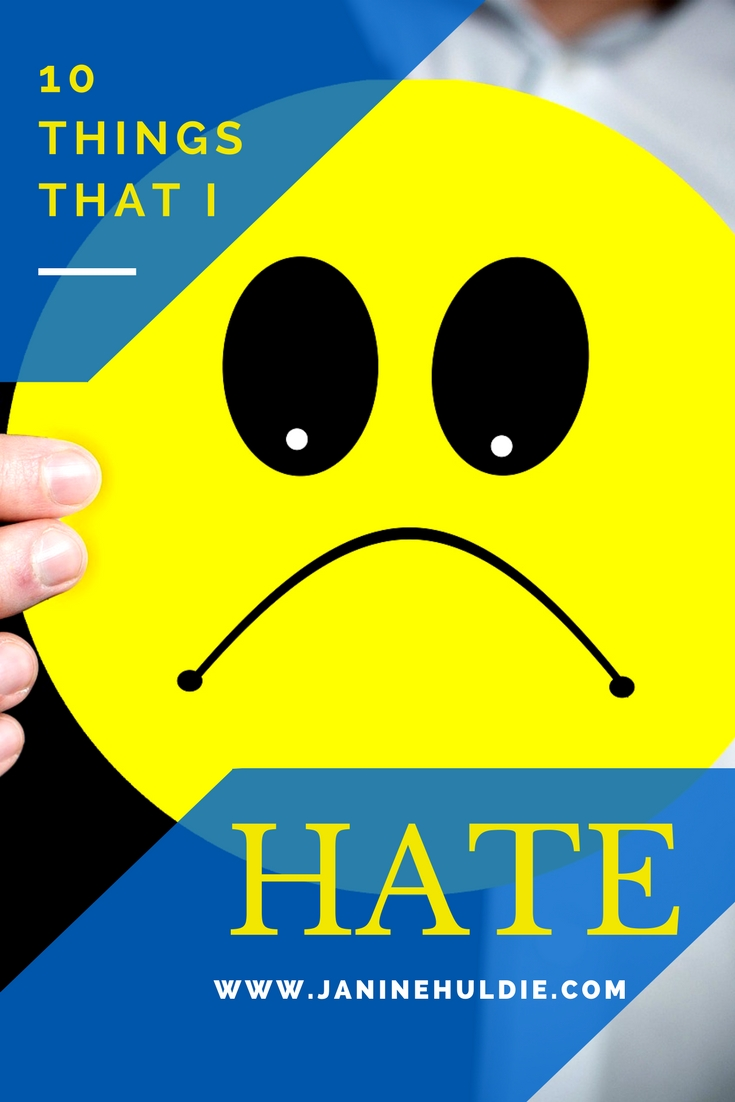 10 Things That I Hate