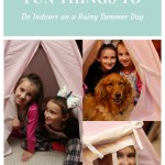 5 Kid Approved Fun Things to Do Indoors on a Rainy Summer Day