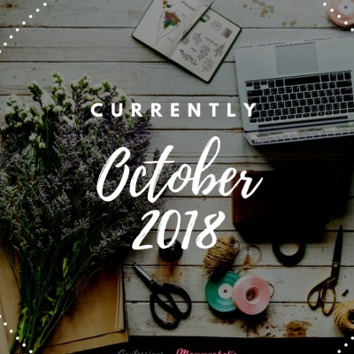 Currently October 2018 Update