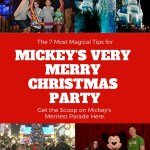 The 7 Most Magical Tips for Mickey's Very Merry Christmas Party + FREE Printable for the Party!