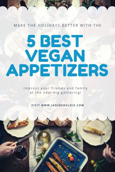 5 Best Vegan Appetizers for the Holidays