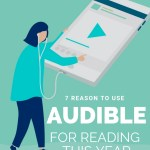 7 Reasons to Use Audible for Reading Books This Year