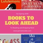 4 Books to Look Forward to For Spring 2019 Roundup
