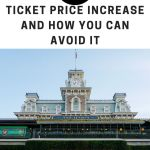 Disney World Ticket Price Increase AND How You Can Avoid It