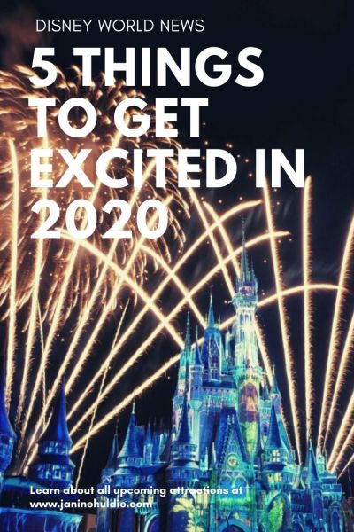 5 Things to Get Excited About Arriving in 2020 at Disney World