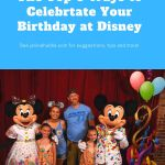 The Top Six Ways to Celebrate Your Birthday at Disney