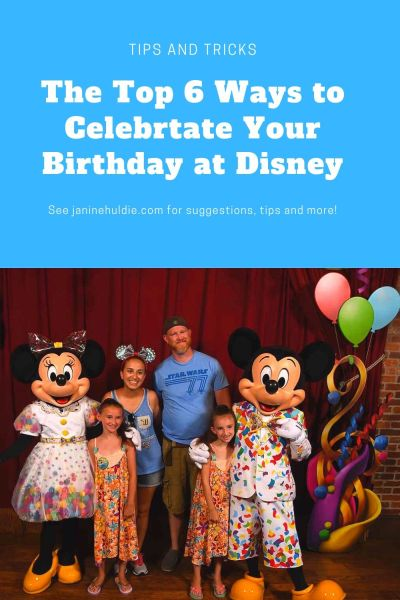 The Top 6 Ways to Celebrate Your Birthday at Disney