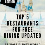 Top 5 Restaurants for Free Dining at Walt Disney World for 2020 (Updated)