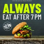 Always Eat After 7 PM – Really You Can & Learn More Now