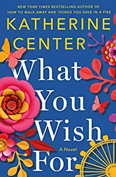 What You Wish For by Katherine Center