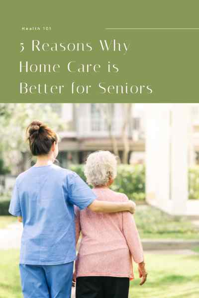5-Reasons-Why-Home-Care-is-Better-for-Seniors