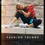 3 Least Favorite Fashion Trends This Year