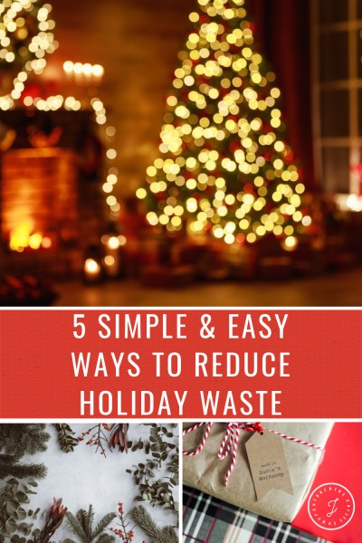 5 Simple and Easy Ways to Reduce Holiday Waste