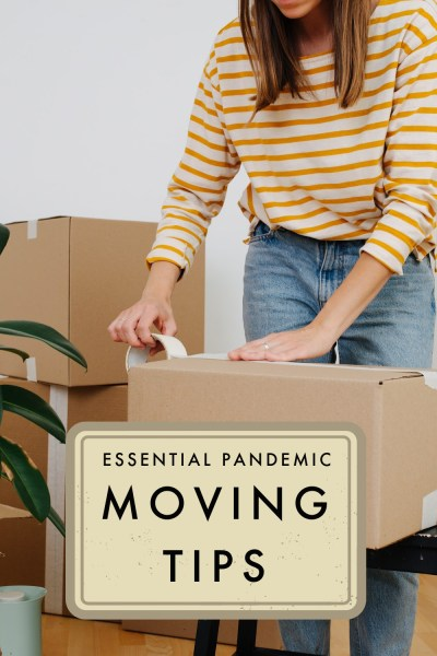 Essential Pandemic Moving Tips
