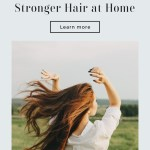Hair Care At Home: 5 Simple Steps For Stronger Hair