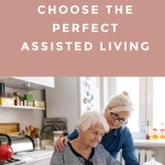 Choosing The Perfect Assisted Living Environment