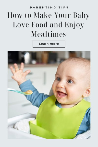 Make Baby Enjoy Mealtimes and Eating