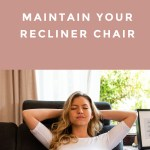 6 Best Tips On How To Maintain Your Recliner Chair