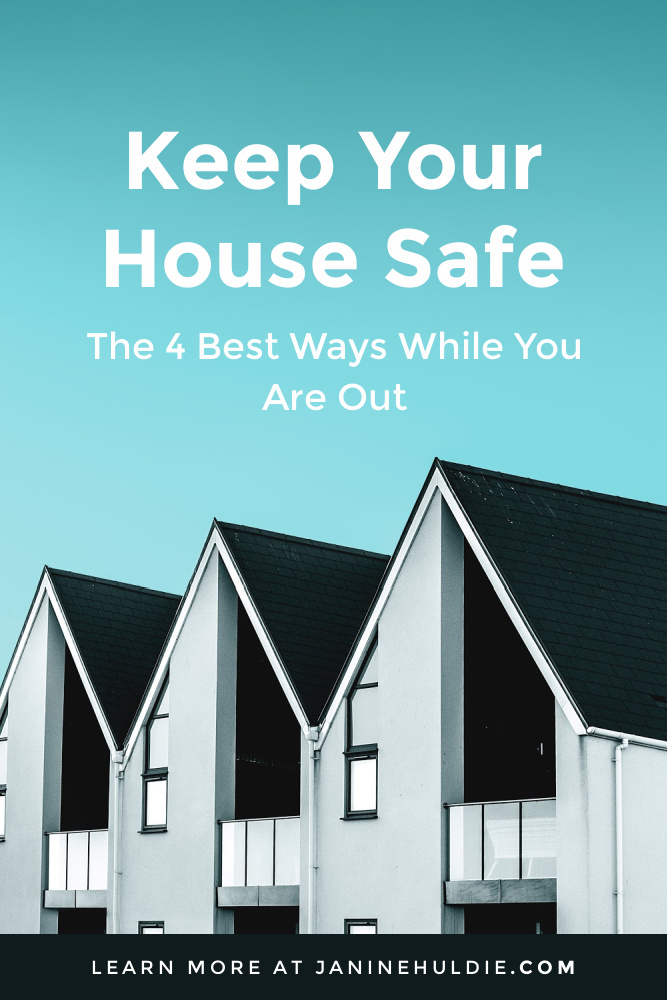 Keep Your House Safe While You Are Out