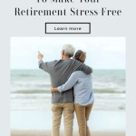 Four Things to Make Your Retirement Stress-Free