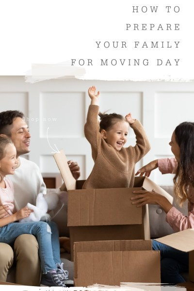 Prepare your family for moving day