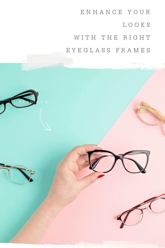 The Right Eyeglass Frames