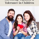 5 Simple Ways to Encourage Equality and Tolerance in Children