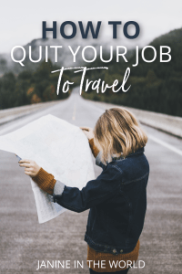 Whether you're longing to quit your job to travel or just move to another country, this post will walk you through everything you need to do to prepare. #traveltheworld #workandtravel #locationindepent #liveabroad