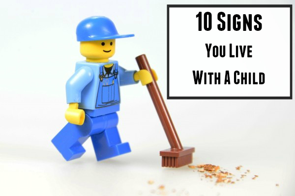 10 signs you live with a child2