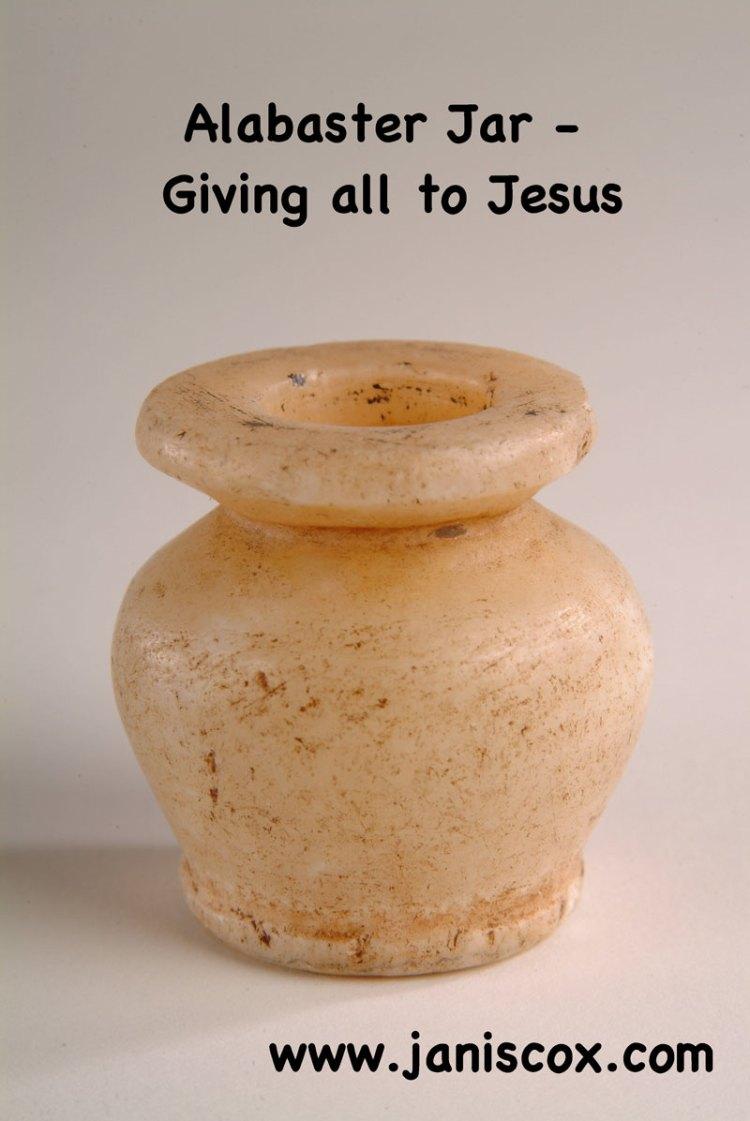 Alabaster Jar - Giving all to Jesus
