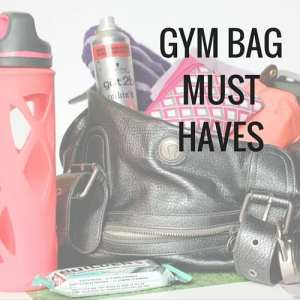 Gym bag must haves for fitness chicks. Always have what you need packed in your gym bag for pre, during, and post workout.
