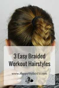 Freshen up your gym hairstyle with these 3 easy braided workout hairstyles - video tutorial included! Happy Stylish Fit