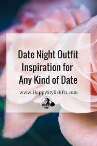 Date night outfit ideas for any type of date from casual, to adventurous, to dressy casual, all the way to a fancy night out.