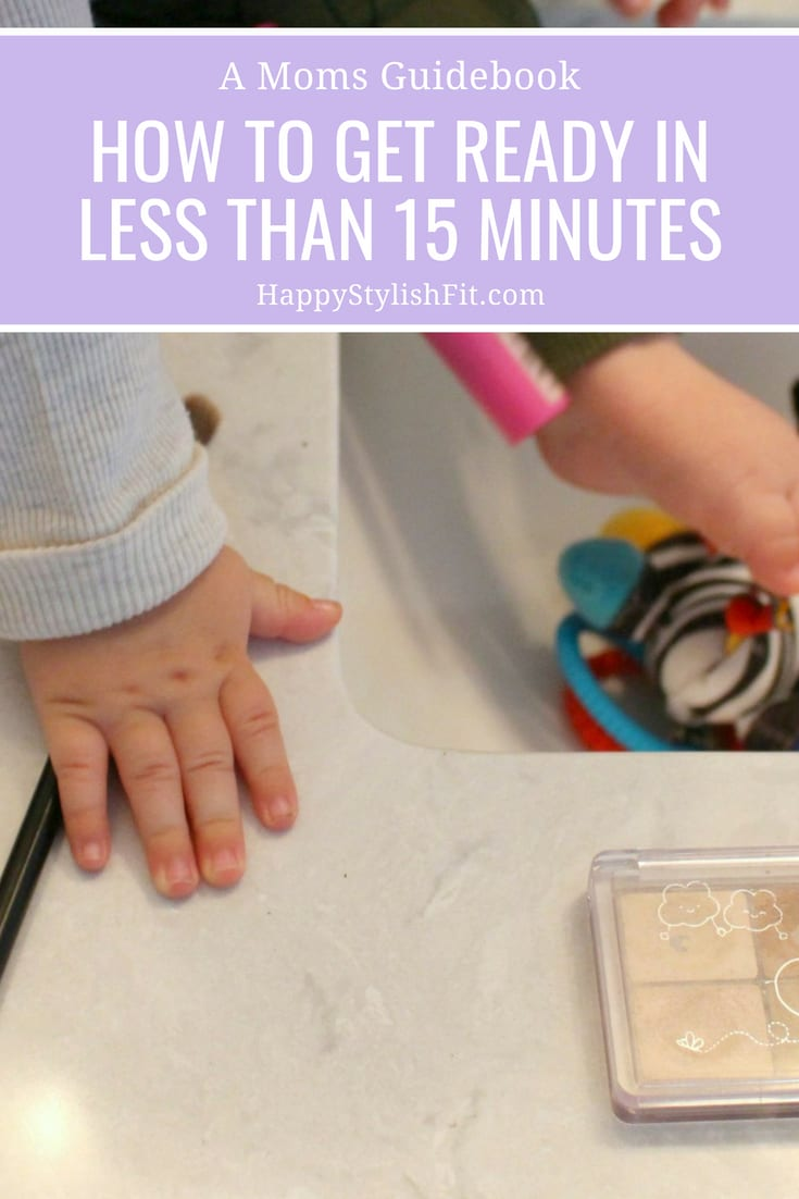 A Moms Guidebook - How to get ready in 15 minutes or less. #Motherhood #BeautyTips #Beauty #Routies #Mornings