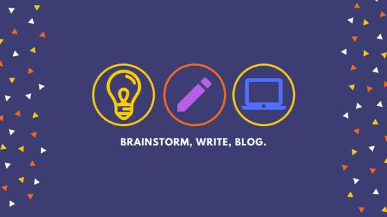 Brainstorm, write, blog.
