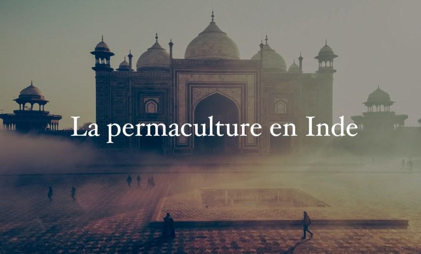 La permaculture en Inde