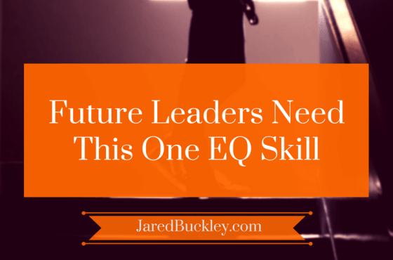 Future Leaders Need Emotional Intelligence To Be Successful - Adaptability