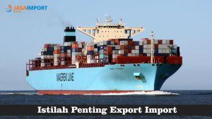 102 Istilah dan Kamus Penting Export Import Perdagangan Antar Negara