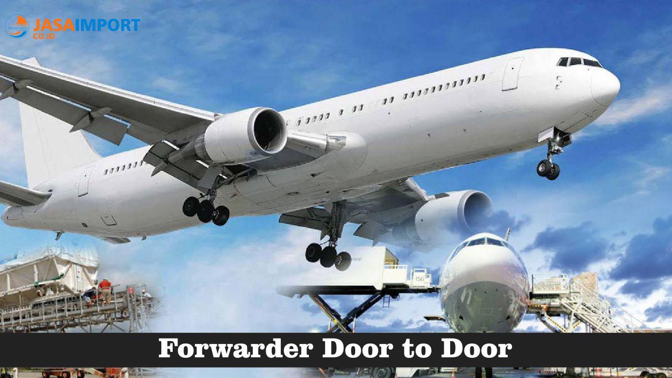 Pengertian dan Kelebihan dari Jasa Forwarder Door to Door