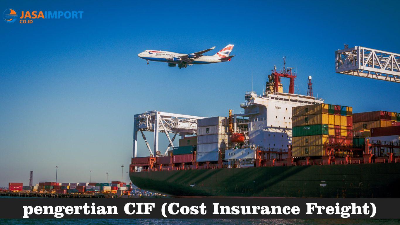 Apa Itu CIF dan Bagaimana Kewajiban Pihak Importir Juga Eksportir
