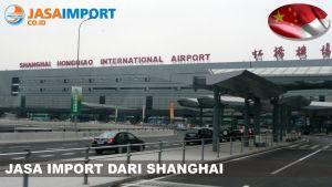 Tarif Layanan Jasa Ekspedisi Cargo Import dari Shanghai ke Indonesia