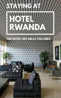 Hotel Rwanda Stay Infamous Des Mille