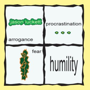 Arrogance Procrastination Fear Humility