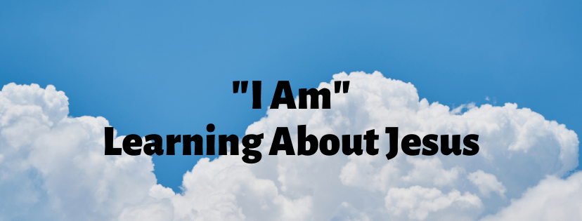 """I Am"" – Learning About Jesus"