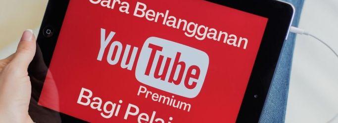 Cara Berlangganan YouTube Premium Bagi Pelajar