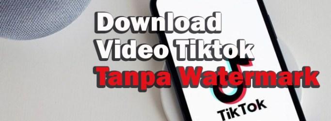 Cara Mudah Download Video Tiktok 720x419